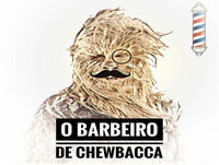 O Barbeiro de Chewbacca