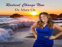 Radical Change Recap and Final Life Lesson by Dr. Mary Oz