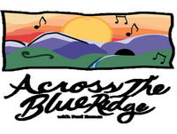 Across the Blue Ridge #59- Gospel, Country, Bluegrass and Old Time