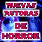 Nuevas Autoras de Horror | Terror y Nada Más - Ficción Sonora