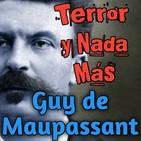 Guy de Maupassant | Audiolibro - Relatos - Ficción Sonora | Terror y Nada Más
