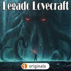 Legado Lovecraft | Audioserie - Ficción Sonora | Terror y Nada Más