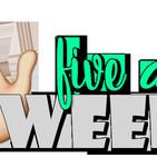Five A Week