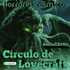 Círculo de Lovecraft   Horrores Cósmicos - Audiolibros