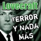 H. P. Lovecraft | Audiolibro - Audioserie - Ficción Sonora | Terror y Nada Más