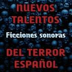 Nuevos talentos del terror español | Ficción Sonora