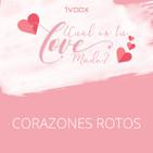 Corazones rotos #iVooxLoveMode
