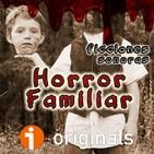 Horror Familiar | Ficción sonora - Terror y Nada Más