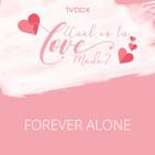 Forever alone #iVooxLoveMode