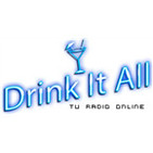 drink it all radio