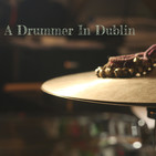 A Drummer In Dublin