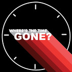 Where's The Time Gone Podcast