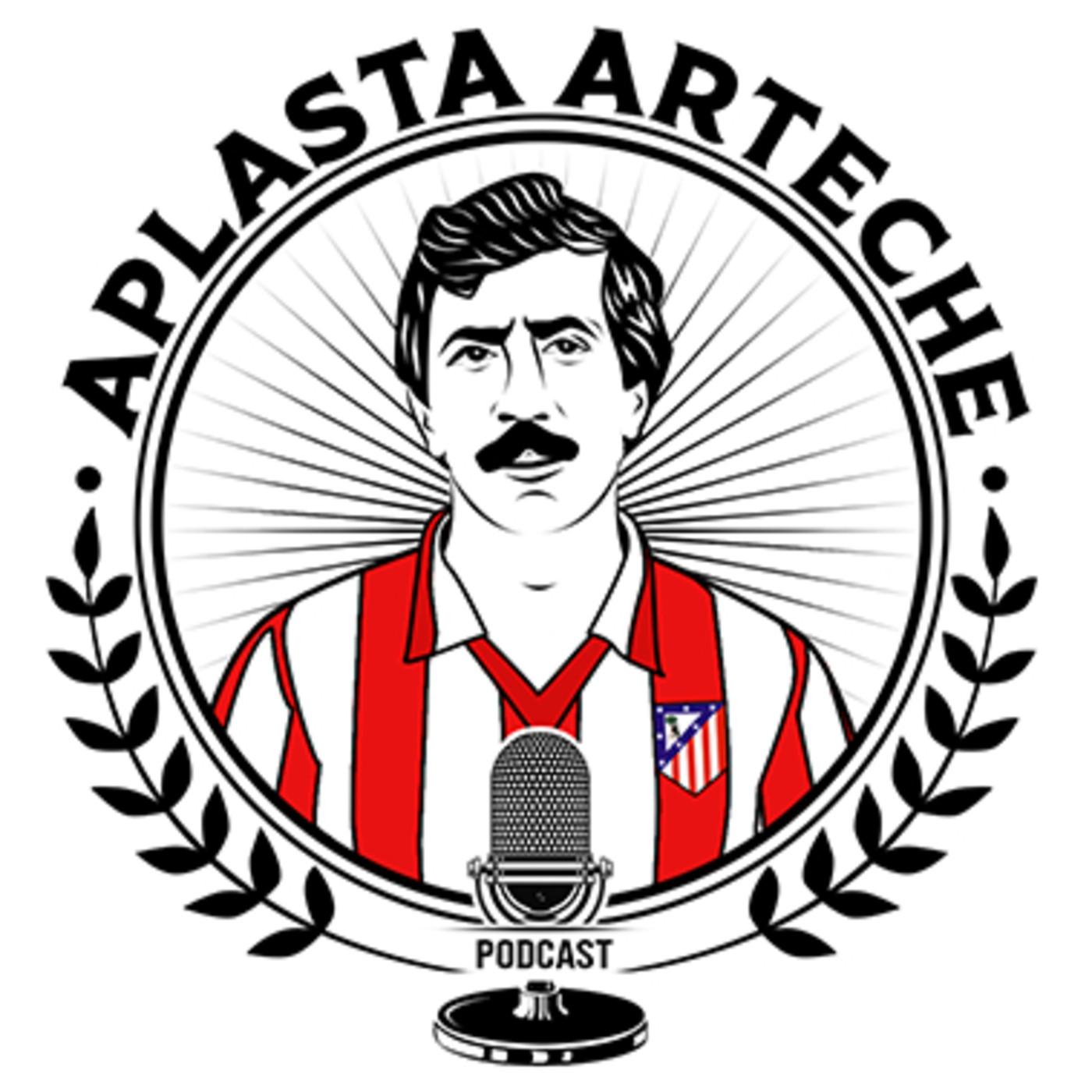 ¡Aplasta Arteche! Podcast