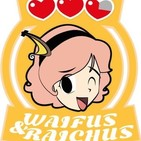 Waifus & Raichus