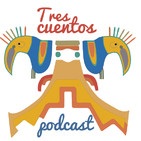 Tres Cuentos Podcast