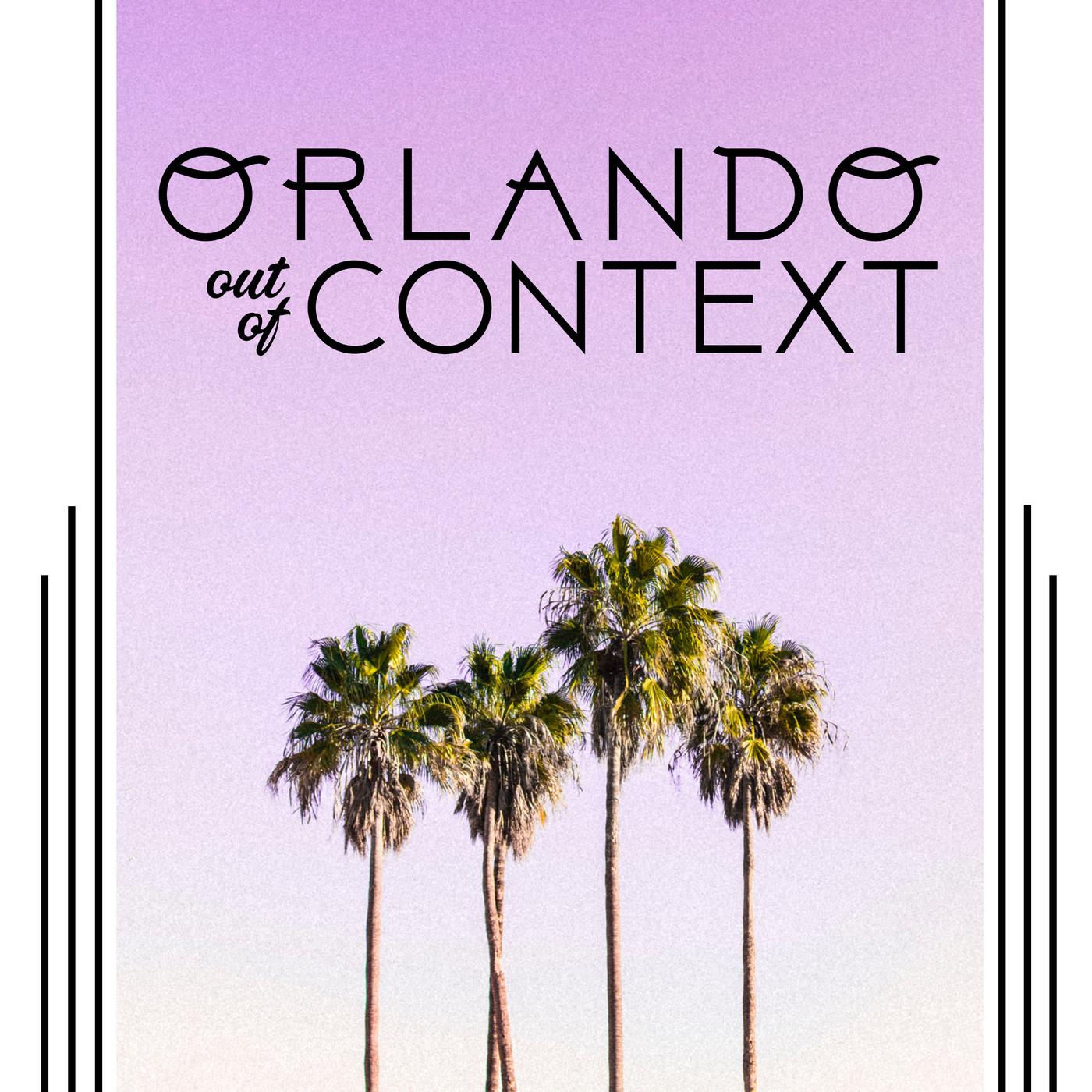 Orlando Out of Context