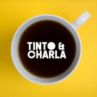 Tinto y Charla Podcast