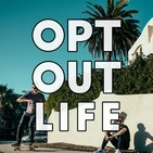 Opt Out Life