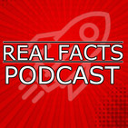 REAL FACTS PODCAST