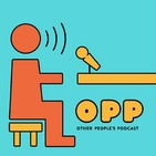 OPP - Other People's Podc
