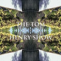 The Tom Henry Show