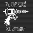 Yo Disparé al Sheriff - Cine