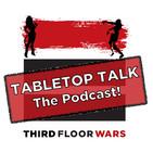 TABLETOP TALK - A Third Floor