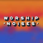 Worship Noises