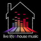 Live Life Through House Music