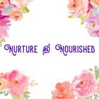 Nurture and Nourished