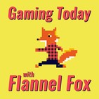 Gaming Today with Flannel Fox