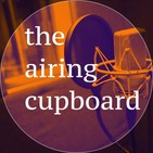 the airing cupboard podcast