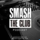 Smash The Club Podcast