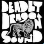 DEADLY DRAGON SOUND