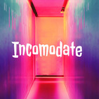 incomodate podcast