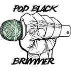 Pod Black Brimmer Podcast
