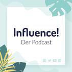 Influence! Der Podcast