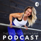 Balance with Sam Podcast