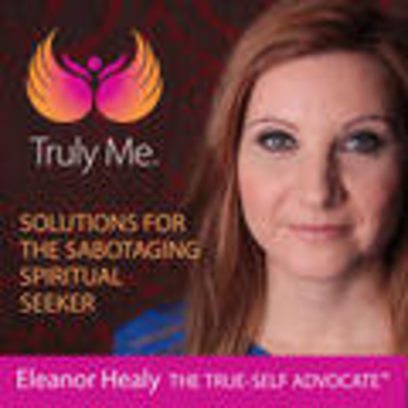Eleanor Healy, The True-Self A
