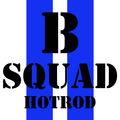 B Squad Hot Rod
