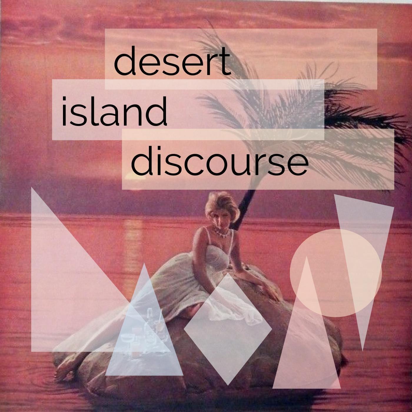 Desert Island Discourse