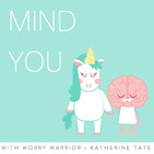 Mind You –The Anxiety Podcast
