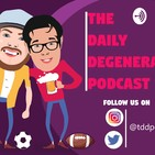 The Daily Degenerate Podcast