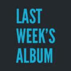 Last Week's Album