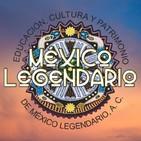 MEXICO LEGENDARIO