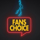 Fans Choice Podcast