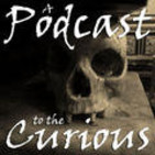 A Podcast to the Curious - The
