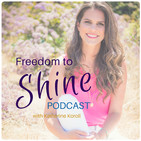 Freedom to SHINE Podcast