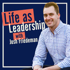 Life as Leadership: Where Lead