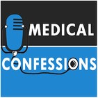 Medical Confessions Podcast